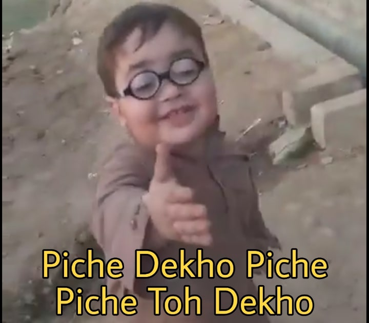 piche dekho piche toh dekho Pakistani Pathan ka baccha Ahmad Shah meme template