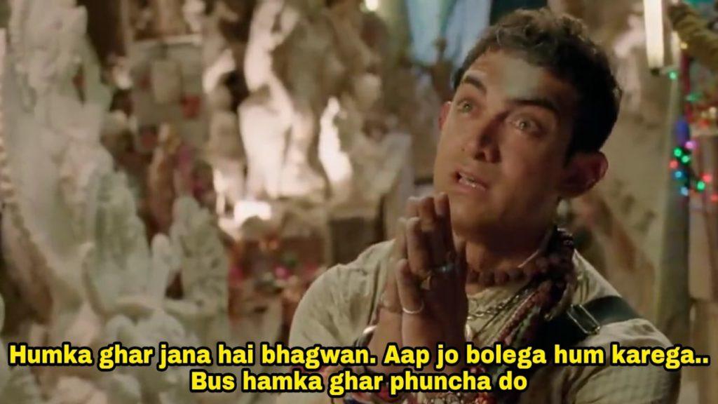 Humka ghar jana hai bhagwan pk movie aamir khan dialogue meme