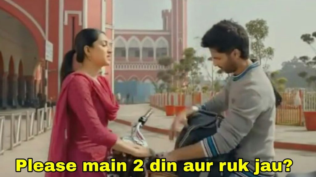 please main 2 din aur ruk jau Kiara Advani preeti in kabir singh meme