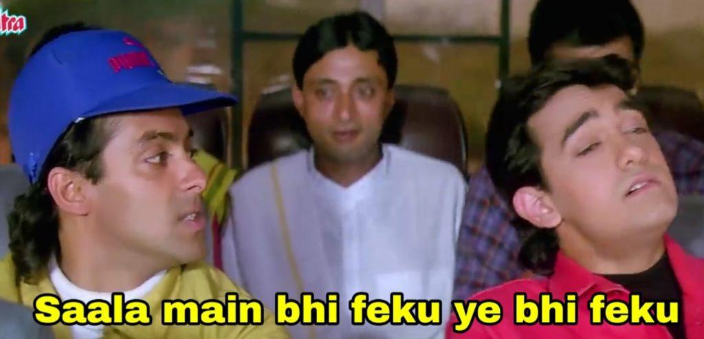 saala main bhi feku ye bhi feku salman khan and aamir khan dialogue and meme in andaz apna apna