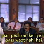 sorry jaan pechaan ke liye humare paas waqt nahi hai Nayak movie meme template