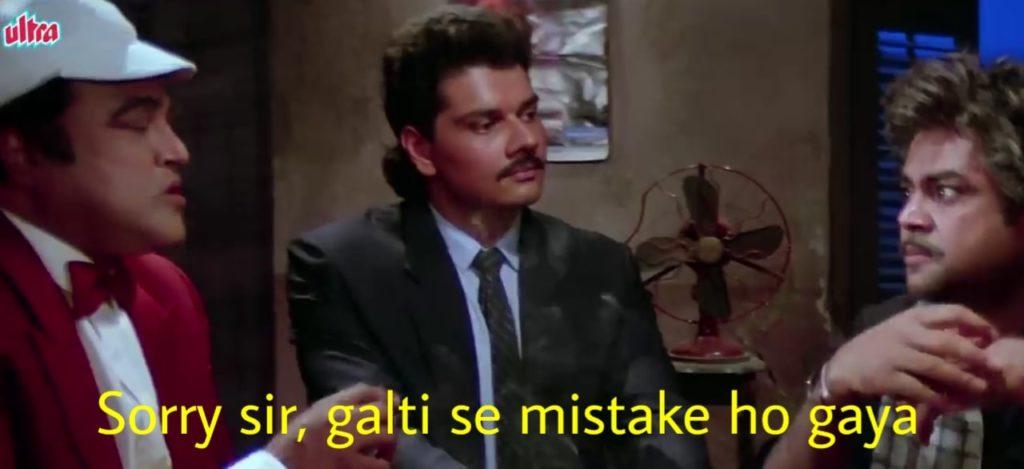 Sorry sir galti se mistake ho gaya Shehzad Khan as Vindo Bhalla dialogue in Andaz Apna Apna
