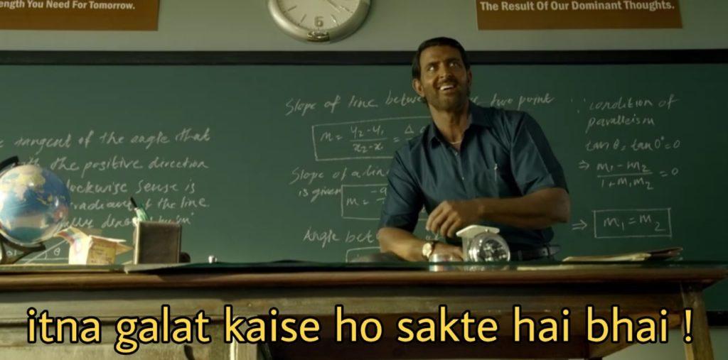 itna galat kaise ho sakte hai bhai Hrithik Roshan in super 30 dialogue meme