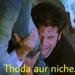Thoda aur niche no entry movie fardeen khan hanging on salman khan's leg funny meme