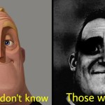 those who don't know those who know meme template