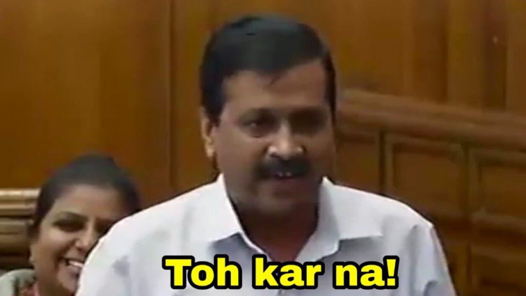 Arvind Kejriwal in the Delhi Assembly toh kar na meme