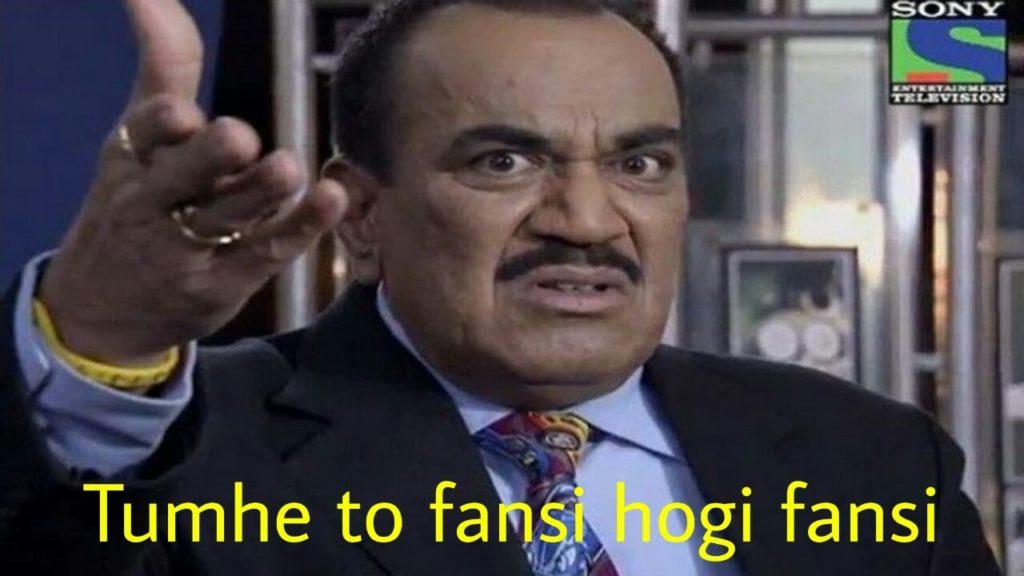 Tumhe to fansi hogi fansi ACP Pradyuman meme CID