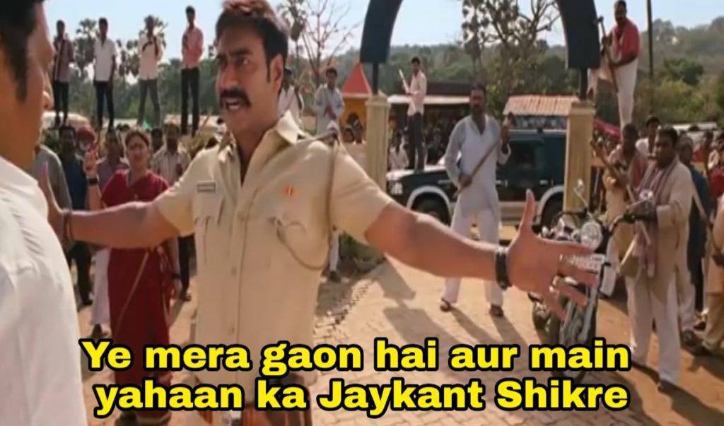 Ye mera gaon hai aur main yahaan ka jaykant shikre Singham movie ajay devgan dialogue and meme