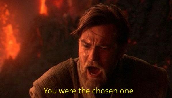 you were the chosen one Obi-Wan Kenobi star wars meme